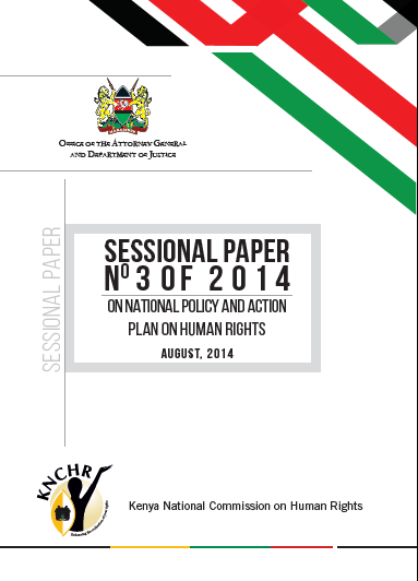 ESSIONAL PAPER NO 3 OF 2014 ON NATIONAL POLICY AND ACTION PLAN ON HUMAN RIGHTS